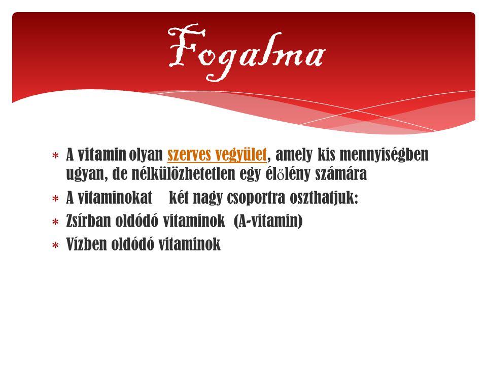  A vitamin olyan szerves vegyület, amely kis mennyiségben ugyan, de nélkülözhetetlen egy él ő lény számáraszerves vegyület  A vitaminokat két nagy c