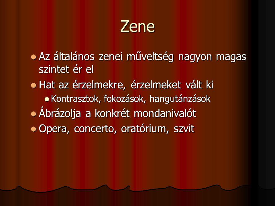 Zene Az általános zenei műveltség nagyon magas szintet ér el Az általános zenei műveltség nagyon magas szintet ér el Hat az érzelmekre, érzelmeket vál