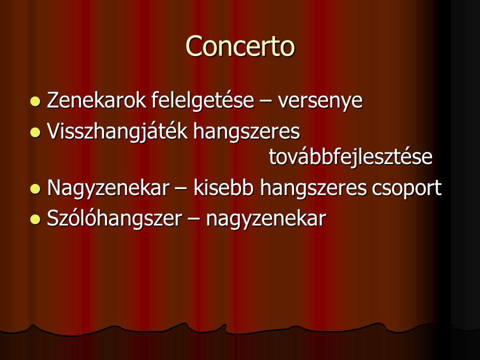 Concerto Zenekarok felelgetése – versenye Zenekarok felelgetése – versenye Visszhangjáték hangszeres továbbfejlesztése Visszhangjáték hangszeres továb
