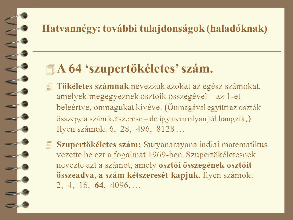 4 A 64 'szupertökéletes' szám.