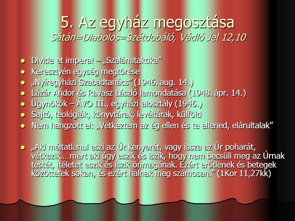 """5. Az egyház megosztása Sátán=Diabolos=Szétdobáló, Vádló Jel 12,10 Divide et impera! – """"Szalámitaktika"""" Divide et impera! – """"Szalámitaktika"""" Keresztyé"""