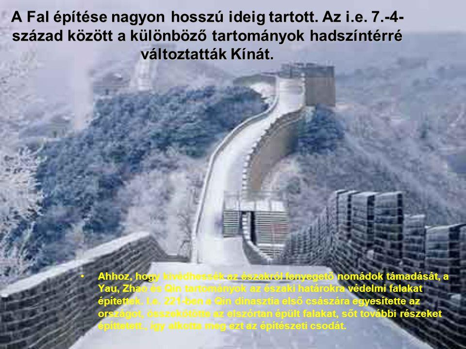 1.A NAGY KINAI FAL A Nagy kínai Fal, a világ egyik leggrandiózusabb építménye,hossza kb.
