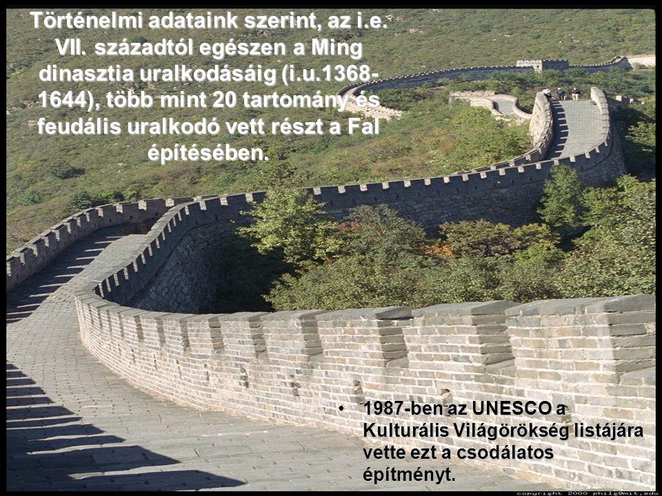 A Fal építése nagyon hosszú ideig tartott. Az i.e. 7.-4- század között a különböző tartományok hadszíntérré változtatták Kínát. Ahhoz, hogy kivédhessé