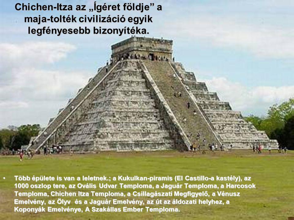 5.CHICHEN ITZA A mayák híres városa, a mai Mexikó területén helyezkedik el. A volt maja erődítmény i.u. 800 körül épült. Legjelentősebb épülete, a Cas