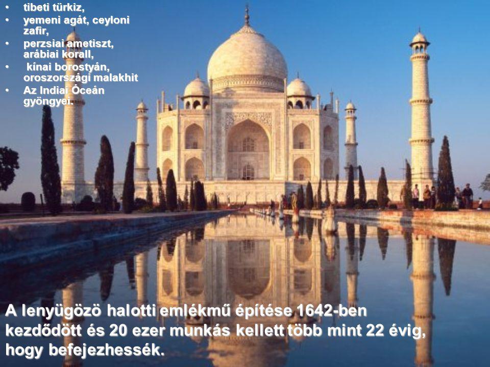 7. TAJ MAHAL MAUZOLEUM India egyik legismertebb emlékműve aTaj Mahal (Taj Palotája), India grandiózus épülete. Khurram, más nevén Shah Jahan mogul csá