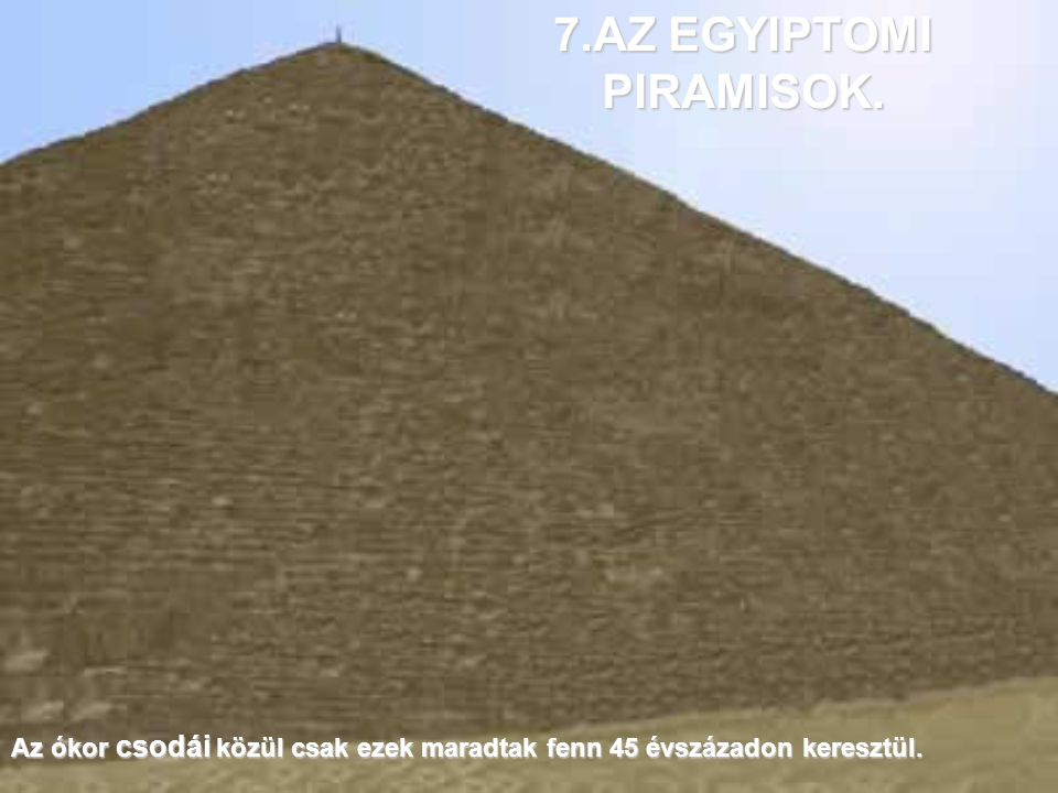 6. AZ ALEXANDRIAI VILÁGÍTÓTORONY Egy kis, Pharosz nevű szigeten volt, az egyiptomi Alexandria városa mellett.