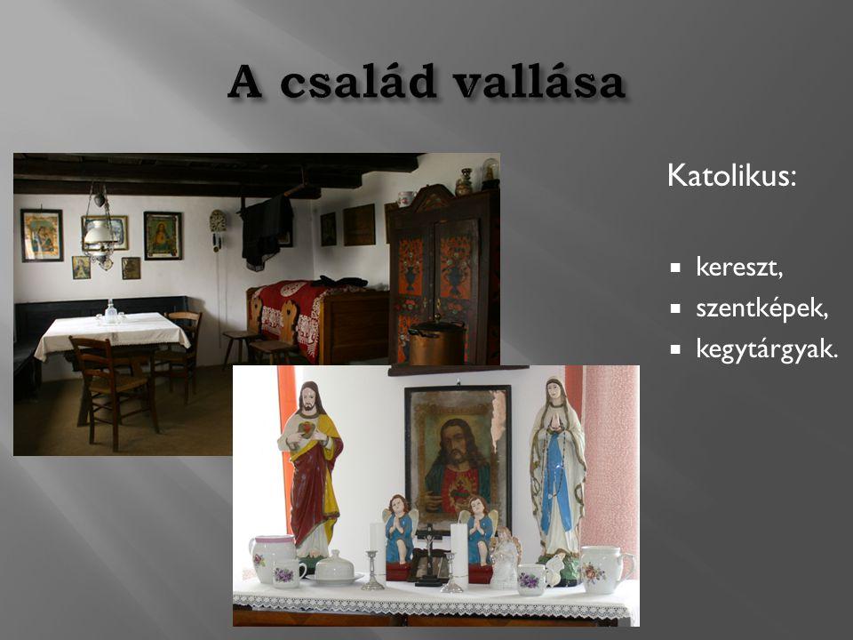 Katolikus:  kereszt,  szentképek,  kegytárgyak.