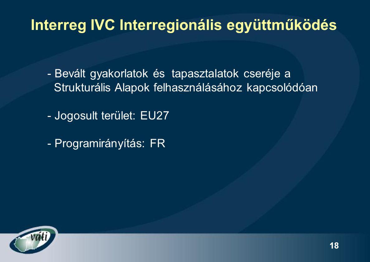 18 Interreg IVC Interregionális együttműködés - Bevált gyakorlatok és tapasztalatok cseréje a Strukturális Alapok felhasználásához kapcsolódóan - Jogo