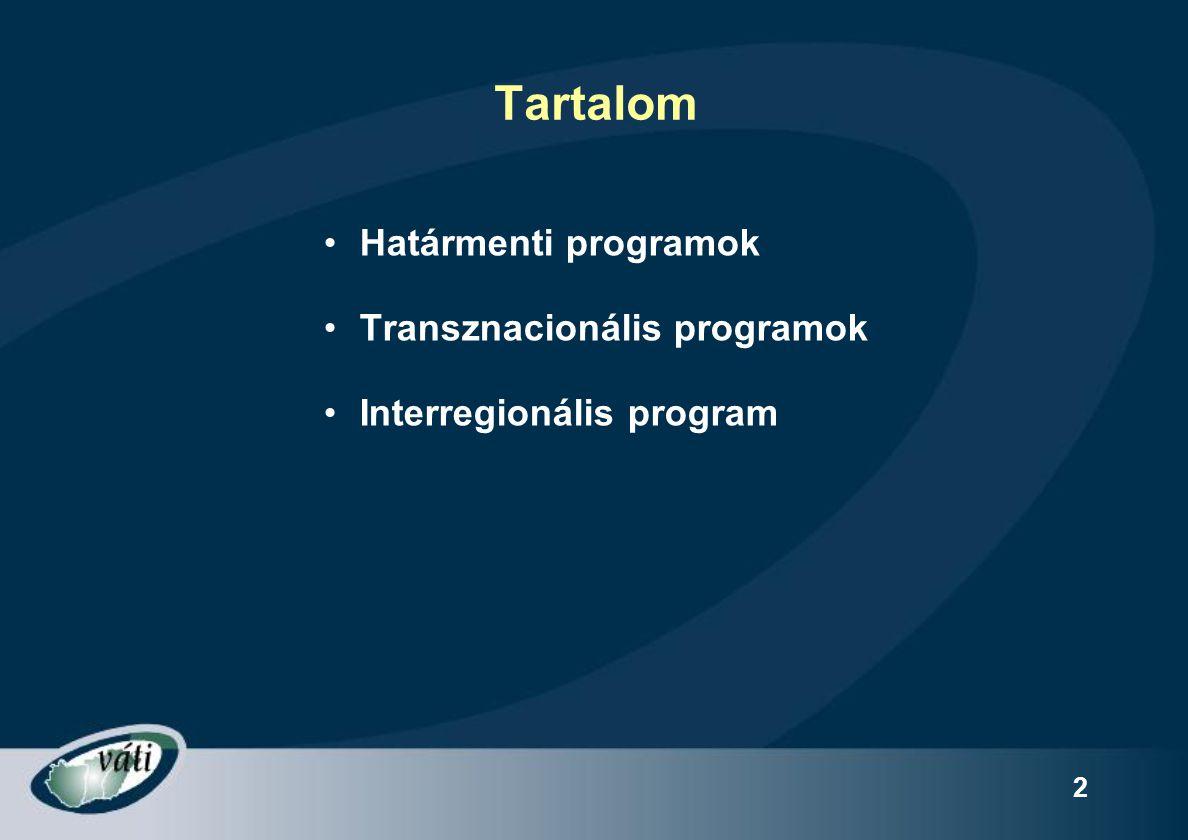 2 Tartalom Határmenti programok Transznacionális programok Interregionális program