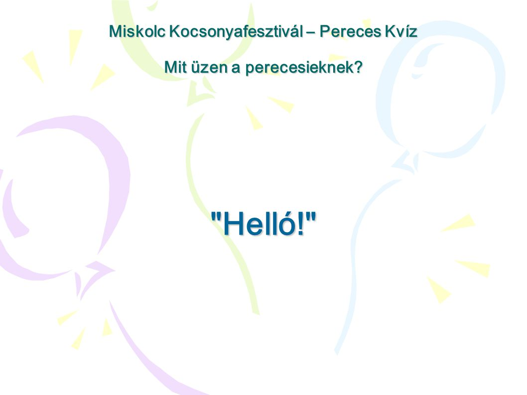 Helló!