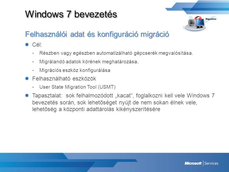 Windows 7 bevezetés Felhasználói adat és konfiguráció migráció Cél: -Részben vagy egészben automatizálható gépcserék megvalósítása. -Migrálandó adatok