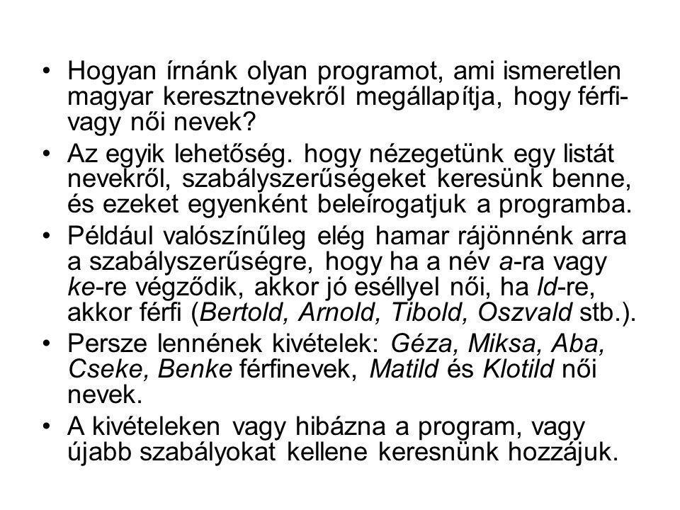 Hogyan írnánk olyan programot, ami ismeretlen magyar keresztnevekről megállapítja, hogy férfi- vagy női nevek.