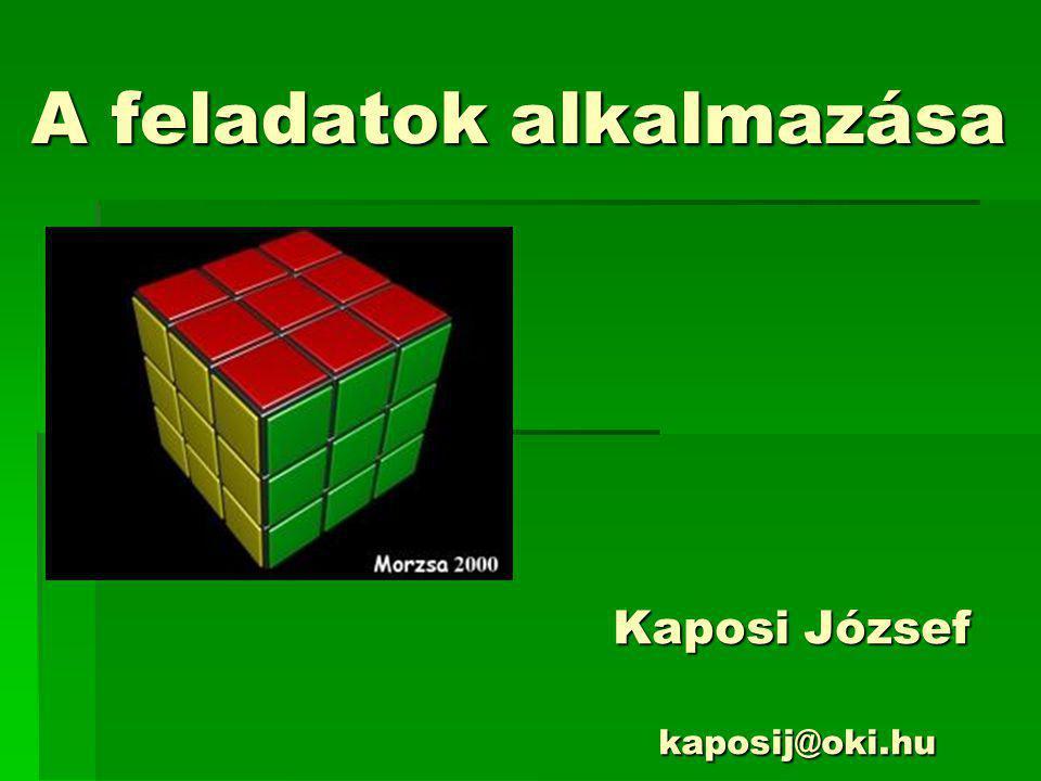 A feladatok alkalmazása Kaposi József kaposij@oki.hu