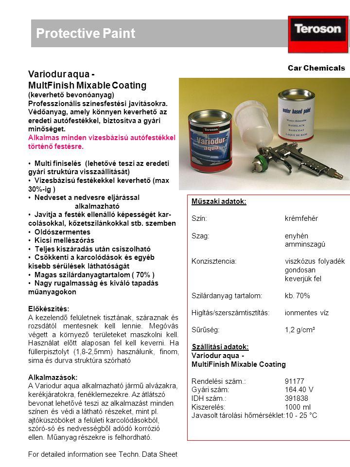 Protective Paint Car Chemicals Variodur aqua - translucent MultFinish Mixable Coating (keverhető bevonóanyag) Alkalmas minden vizes-bázisú autófestékekkel történő lakkozásra.