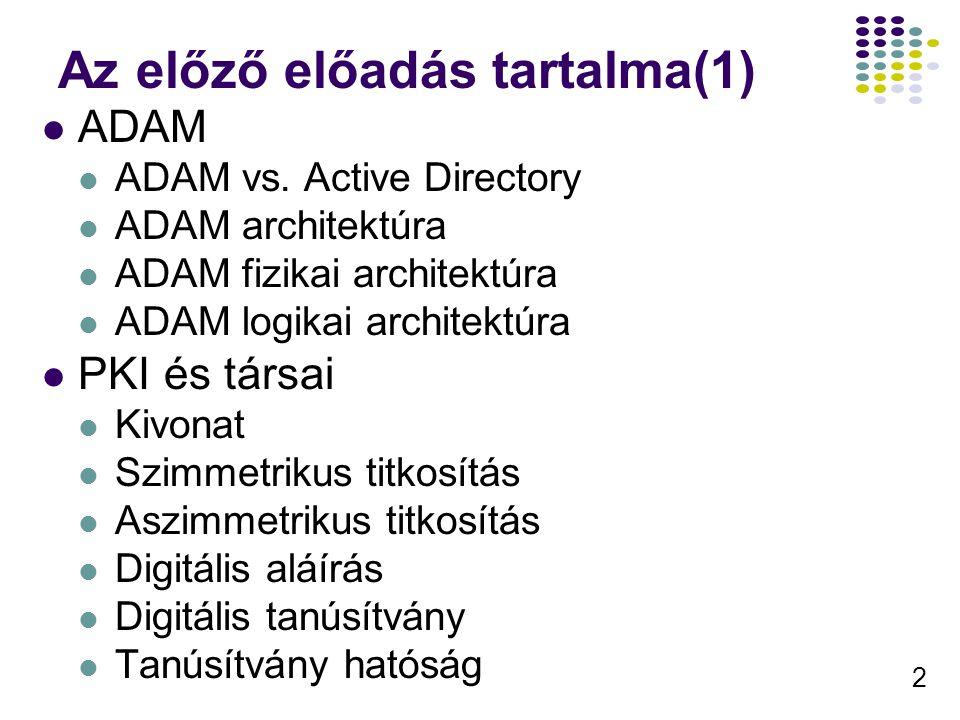 3 Az előző előadás tartalma(2) Azonositási protokollok: TLS NTLM Kerberos V5