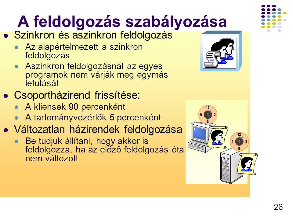 27 Lassú kapcsolatok Csoportházirend érzékeli a lassú kapcsolatokat Lassú kapcsolatokra be tudjuk állítani az egyes szabályok feldolgozását Pl.: programok telepítése