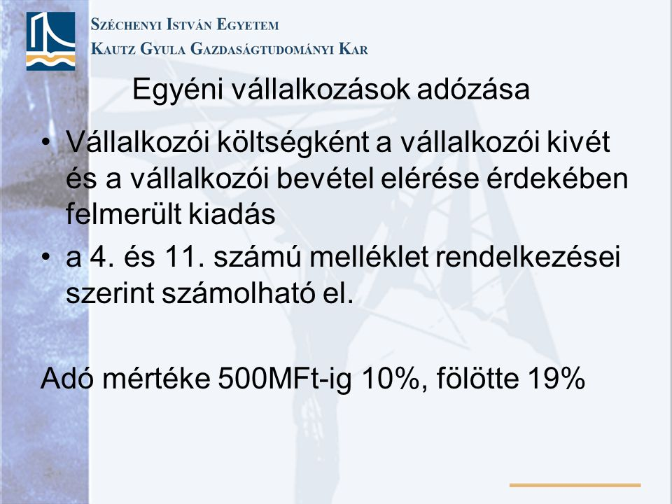 Egyéni vállalkozások adózása Vállalkozói költségként a vállalkozói kivét és a vállalkozói bevétel elérése érdekében felmerült kiadás a 4. és 11. számú