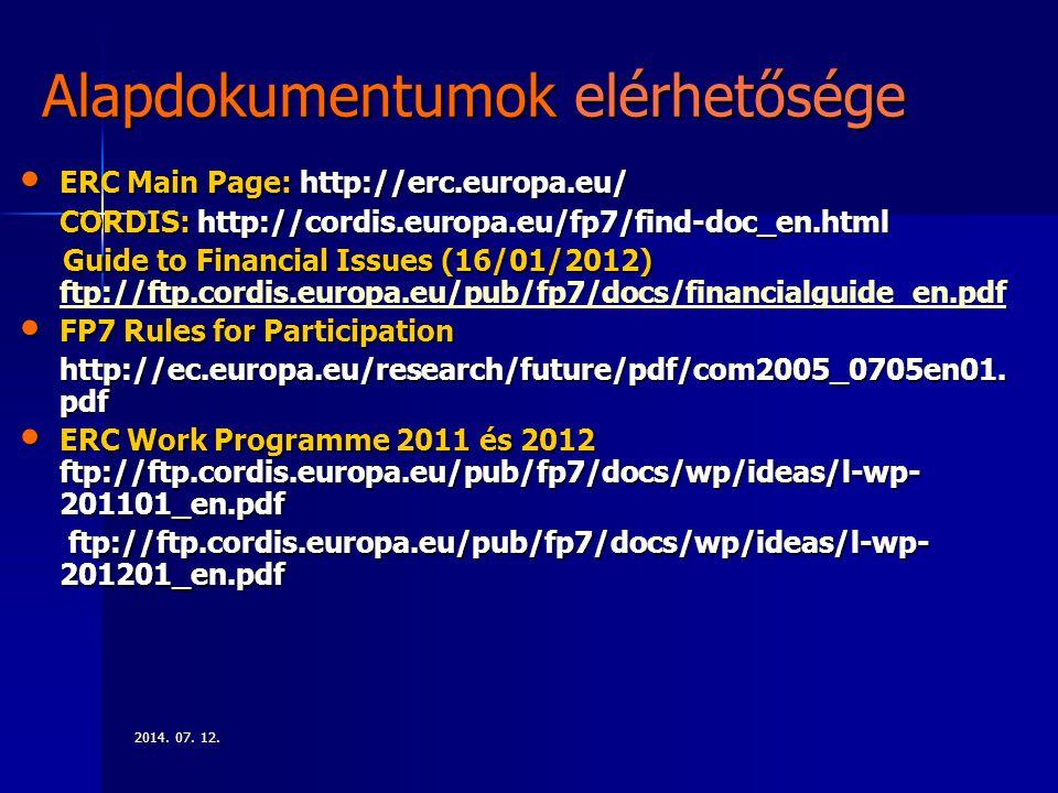 2014. 07. 12.2014. 07. 12.2014. 07. 12. Alapdokumentumok elérhetősége ERC Main Page: http://erc.europa.eu/ ERC Main Page: http://erc.europa.eu/ CORDIS
