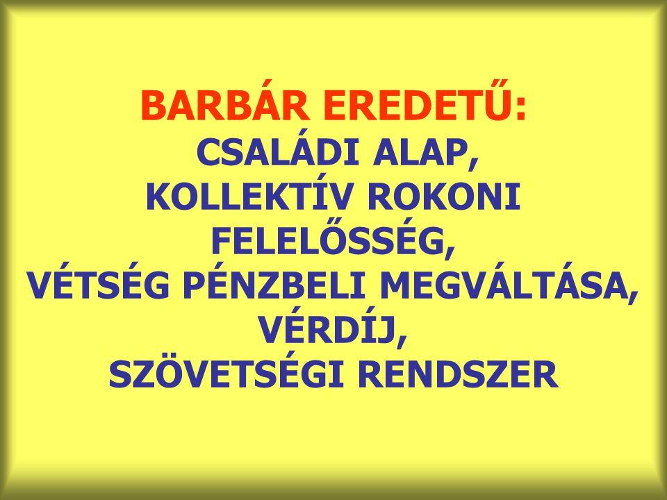 KIALAKULÁS IDŐSZAKA (VI-VIII.