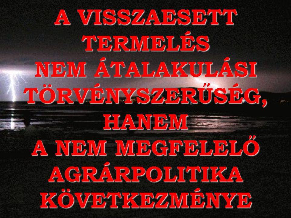 5 A RENDSZERVÁLTÁST NEM GAZDASÁGI-, HANEM POLITIKAI TERMÉSZETŰ OKOK VÁLTOTTÁK KI.
