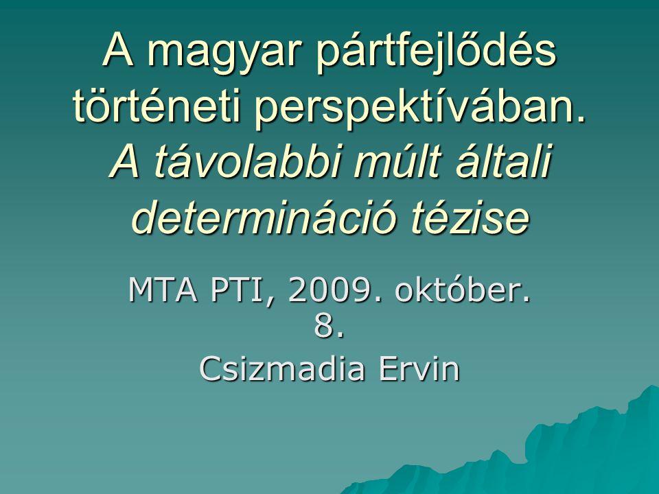 A magyar pártfejlődés történeti perspektívában.