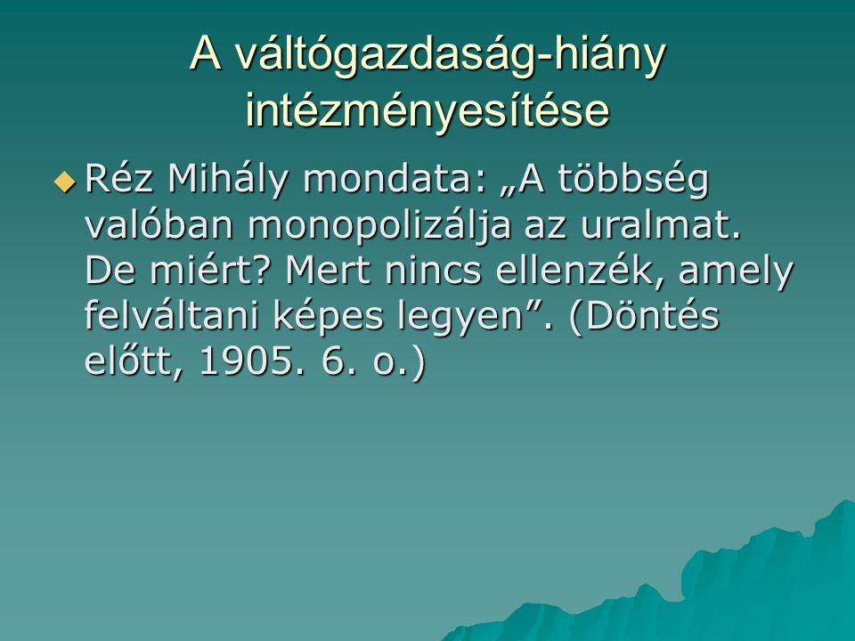 """A váltógazdaság-hiány intézményesítése  Réz Mihály mondata: """"A többség valóban monopolizálja az uralmat."""