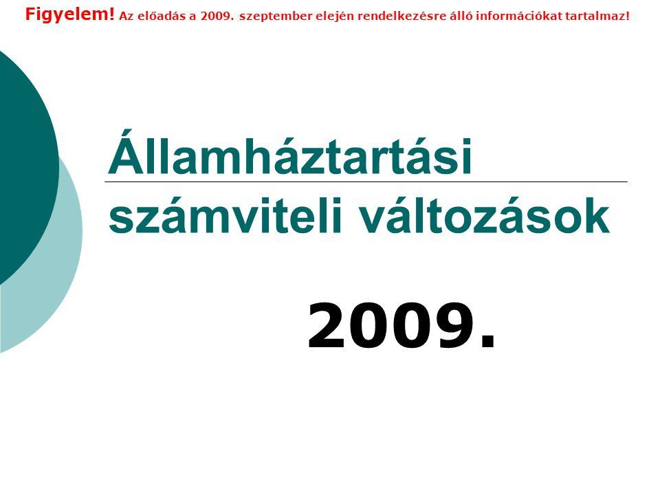 Államháztartási számviteli változások 2009.Figyelem.