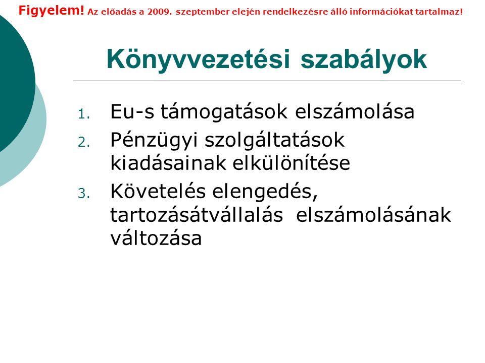 Könyvvezetési szabályok 1.Eu-s támogatások elszámolása 2.