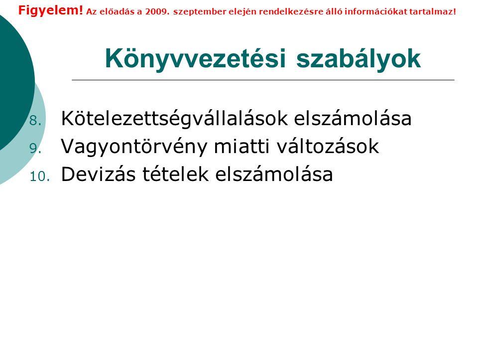 Könyvvezetési szabályok 8.Kötelezettségvállalások elszámolása 9.