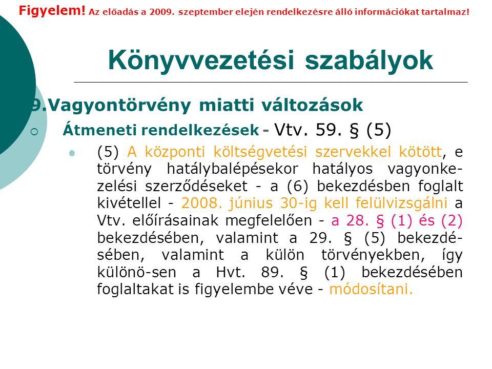 Könyvvezetési szabályok 9.Vagyontörvény miatti változások  Átmeneti rendelkezések - Vtv.