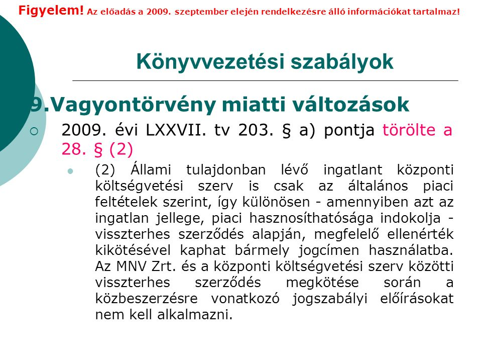 Könyvvezetési szabályok 9.Vagyontörvény miatti változások  2009.