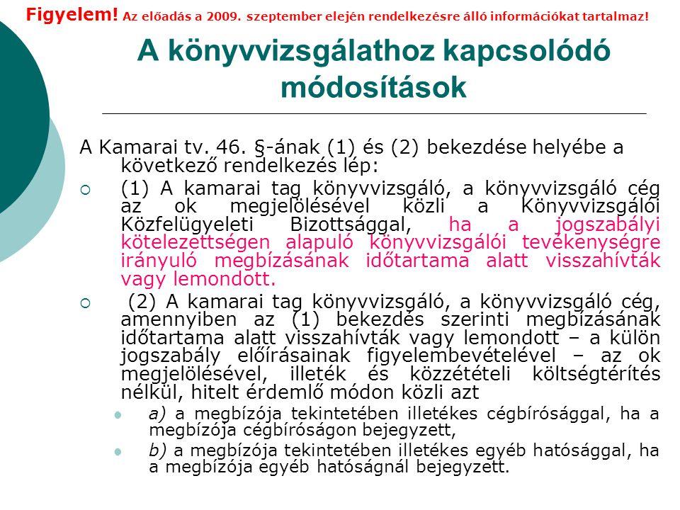 A könyvvizsgálathoz kapcsolódó módosítások A Kamarai tv.