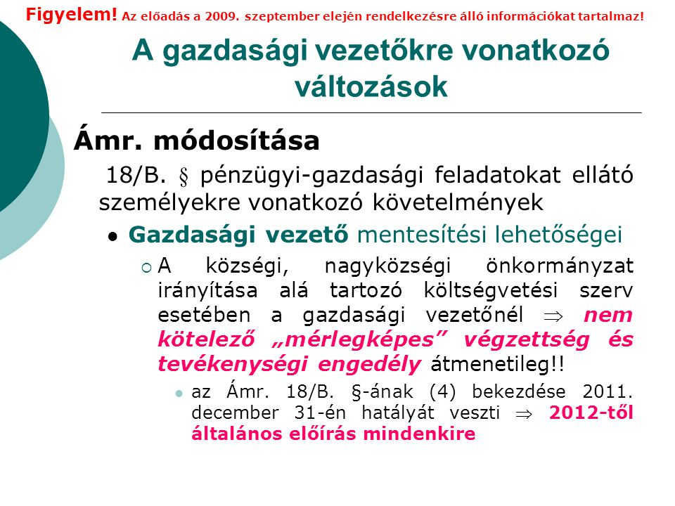 A gazdasági vezetőkre vonatkozó változások Ámr.módosítása 18/B.