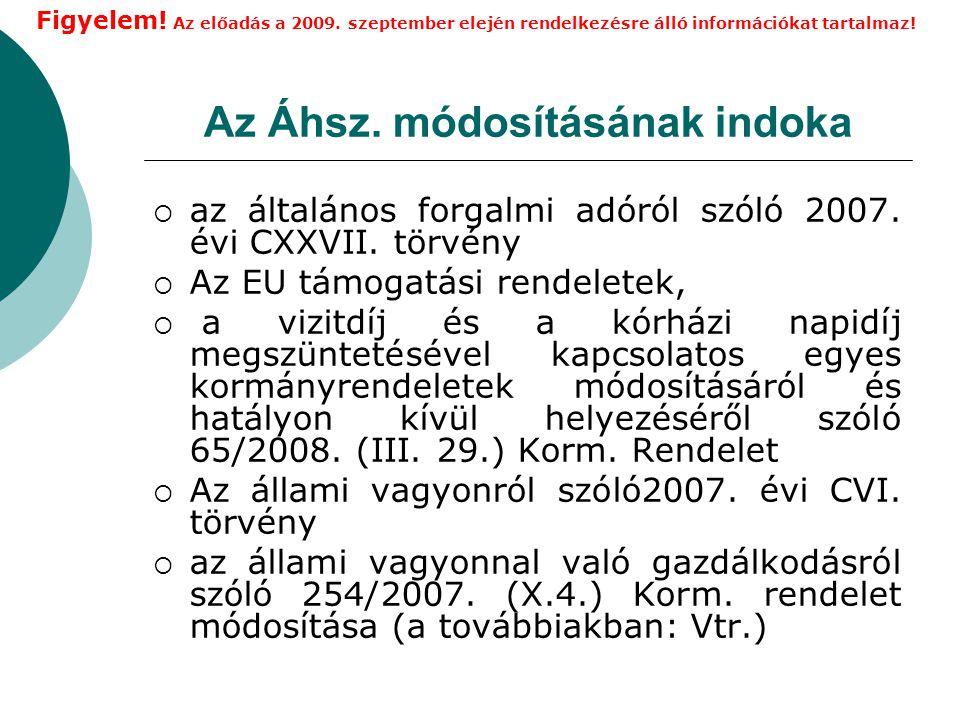 Az Áhsz.módosításának indoka  az általános forgalmi adóról szóló 2007.