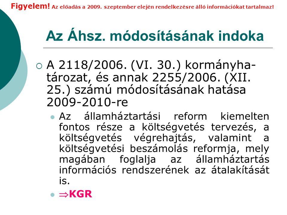 Az Áhsz.módosításának indoka  A 2118/2006. (VI. 30.) kormányha- tározat, és annak 2255/2006.