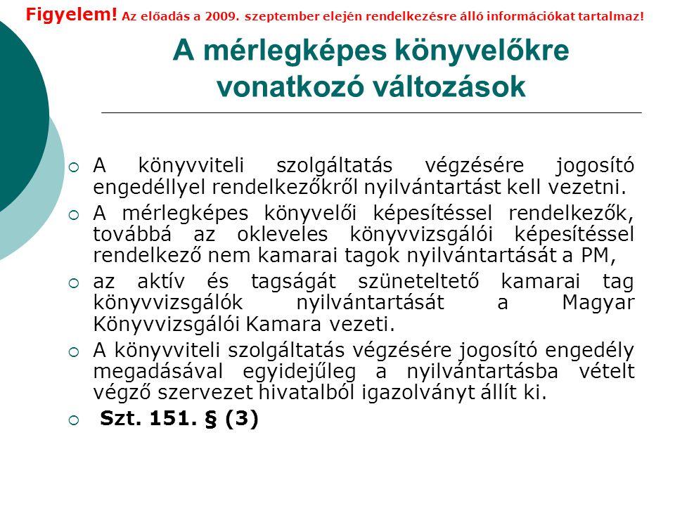 Könyvvezetési szabályok változása Pénzforgalom nélküli változások elszámolása 2008-tól pl.