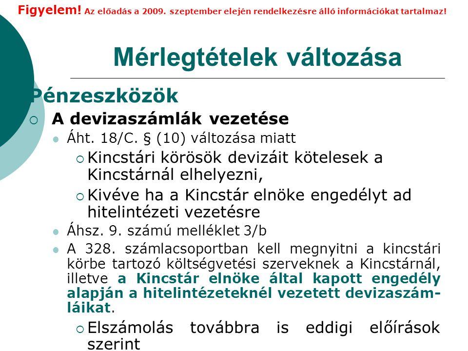 Mérlegtételek változása Pénzeszközök  A devizaszámlák vezetése Áht.