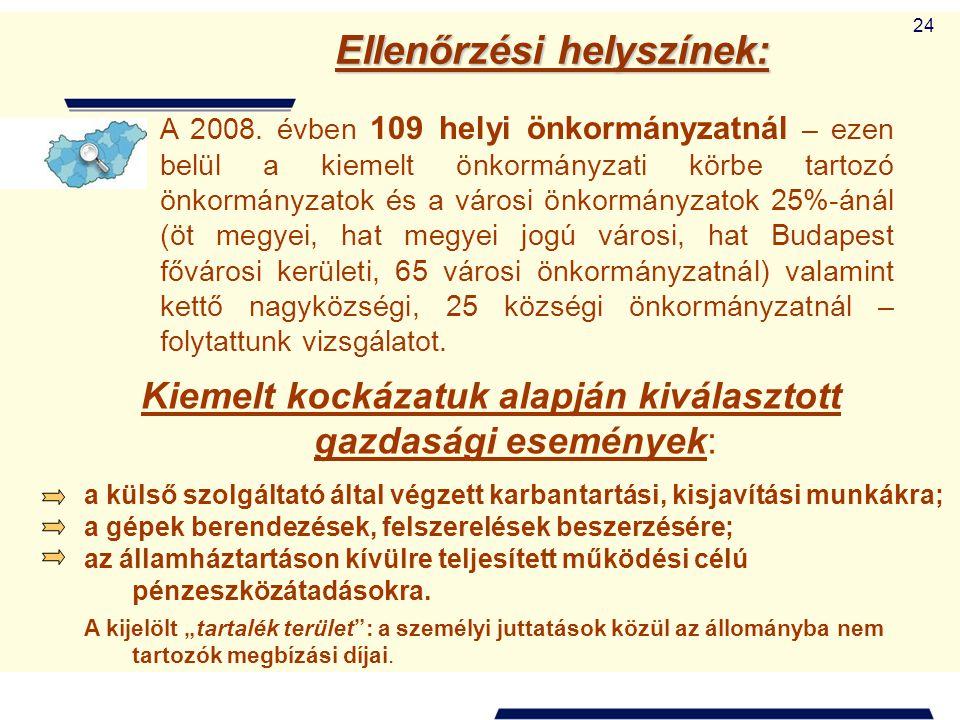 24 A 2008. évben 109 helyi önkormányzatnál – ezen belül a kiemelt önkormányzati körbe tartozó önkormányzatok és a városi önkormányzatok 25%-ánál (öt m