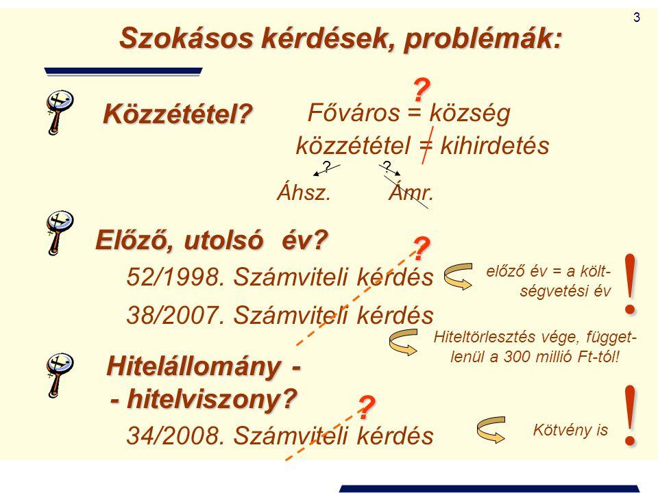 44 2003-2007 között 3500 javaslat (ebből 2500 átfogó ellenőrzésnél), 17 személyes felelősség megállapítás.