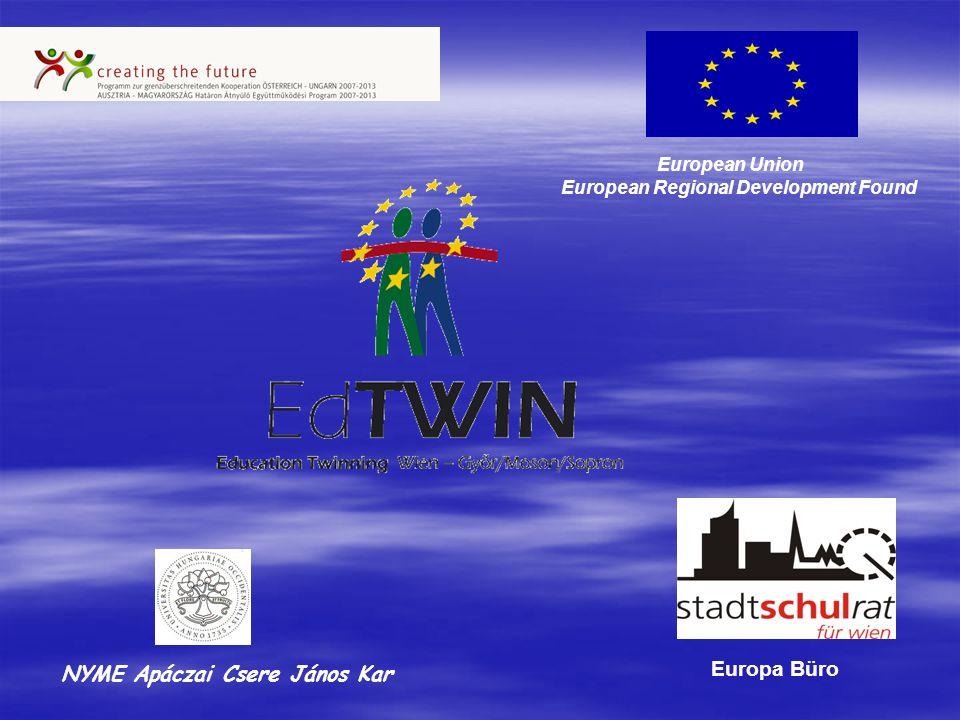 European Union European Regional Development Found NYME Apáczai Csere János Kar Europa Büro