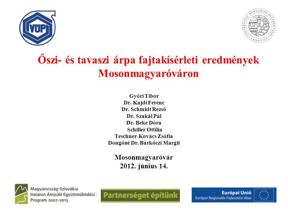 Őszi- és tavaszi árpa fajtakísérleti eredmények Mosonmagyaróváron Győri Tibor Dr.