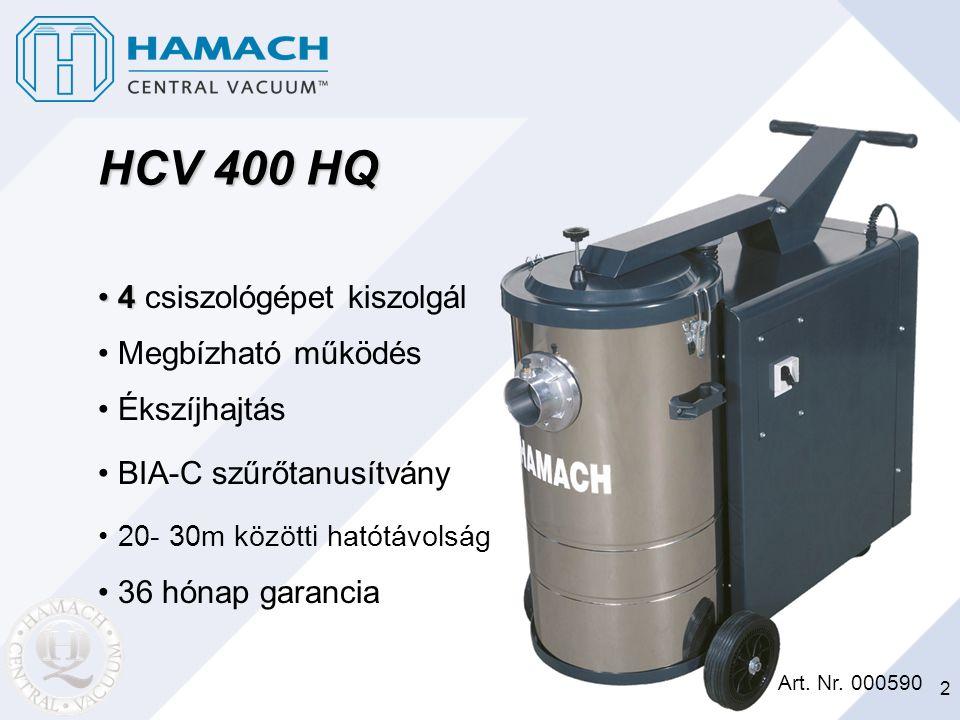 2 HCV 400 HQ Art. Nr. 000590 44 csiszológépet kiszolgál Megbízható működés Ékszíjhajtás BIA-C szűrőtanusítvány 20- 30m közötti hatótávolság 36 hónap g