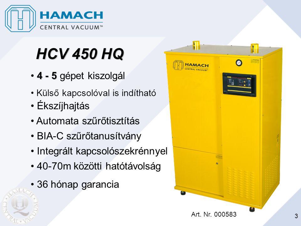 3 HCV 450 HQ 4 - 5 4 - 5 gépet kiszolgál Art. Nr. 000583 Külső kapcsolóval is indítható Ékszíjhajtás Automata szűrőtisztítás 40-70m közötti hatótávols