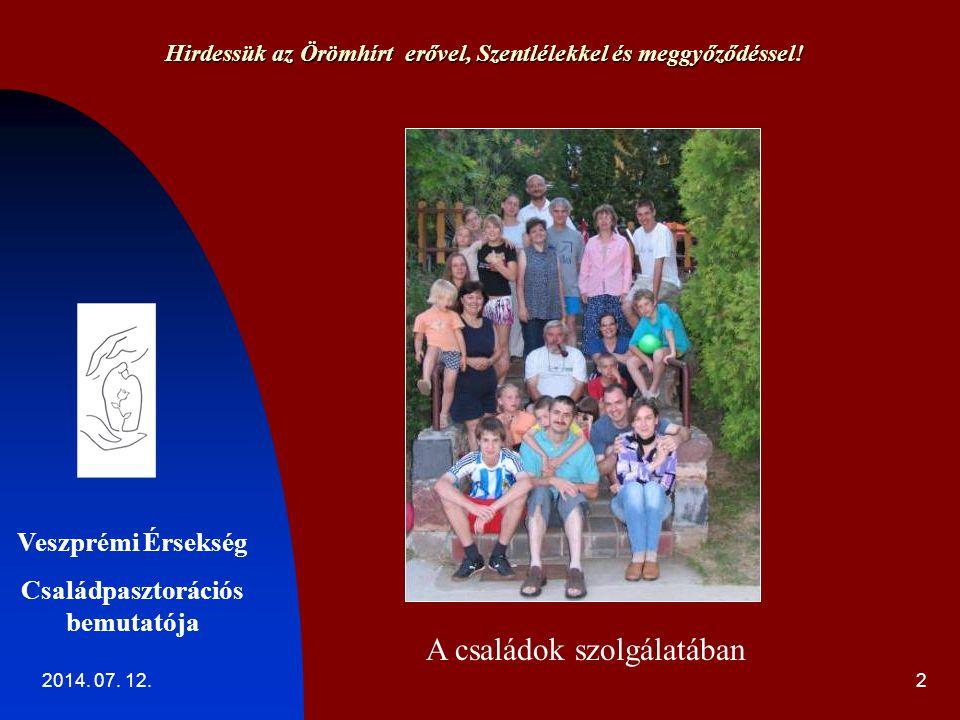 2014. 07. 12.2 Hirdessük az Örömhírt erővel, Szentlélekkel és meggyőződéssel.