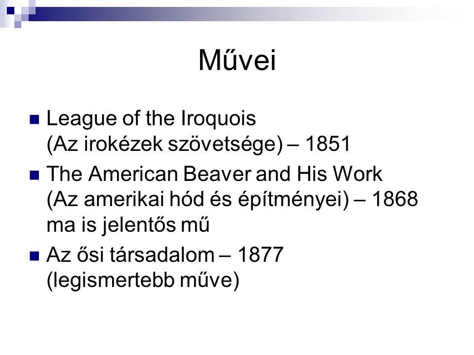 Művei League of the Iroquois (Az irokézek szövetsége) – 1851 The American Beaver and His Work (Az amerikai hód és építményei) – 1868 ma is jelentős mű Az ősi társadalom – 1877 (legismertebb műve)