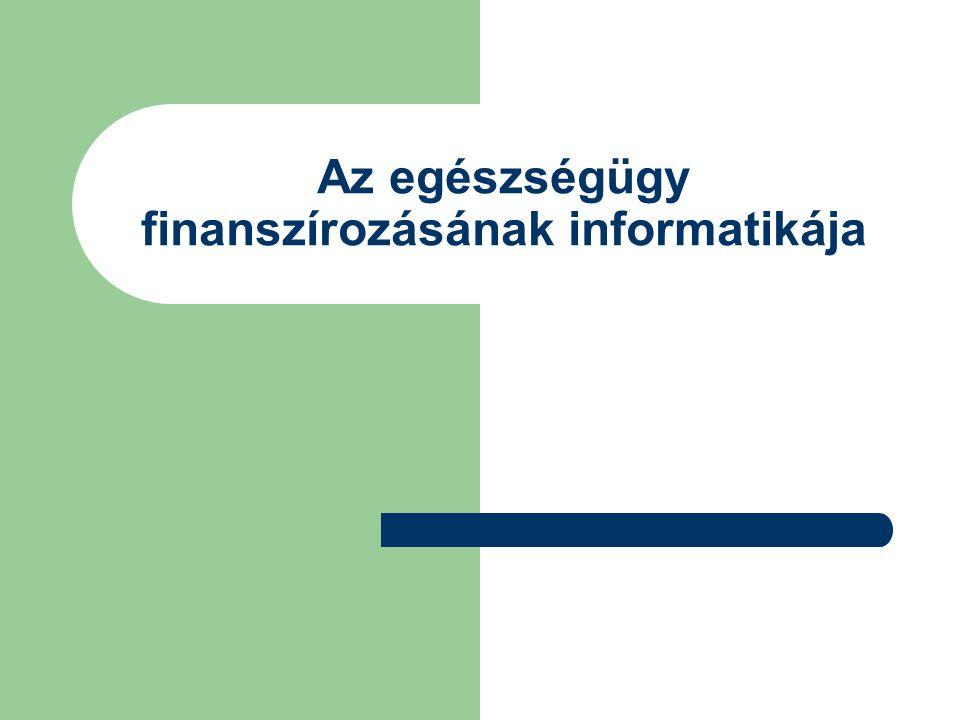Az egészségügy finanszírozásának informatikája