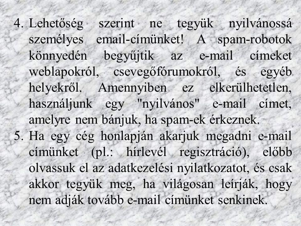 4.Lehetőség szerint ne tegyük nyilvánossá személyes email-címünket.