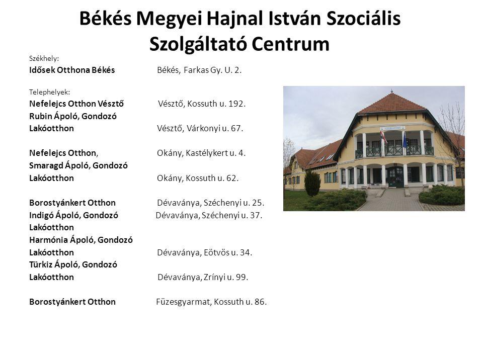 Békés Megyei Hajnal István Szociális Szolgáltató Centrum Székhely: Idősek Otthona Békés Békés, Farkas Gy.