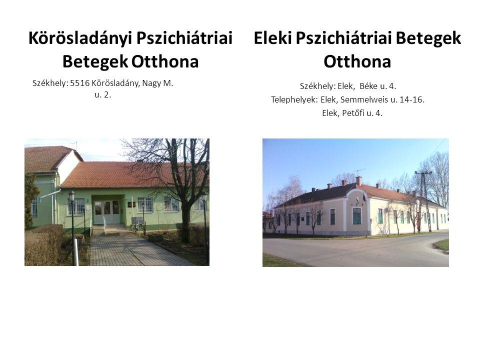 Eleki Pszichiátriai Betegek Otthona Székhely: Elek, Béke u.