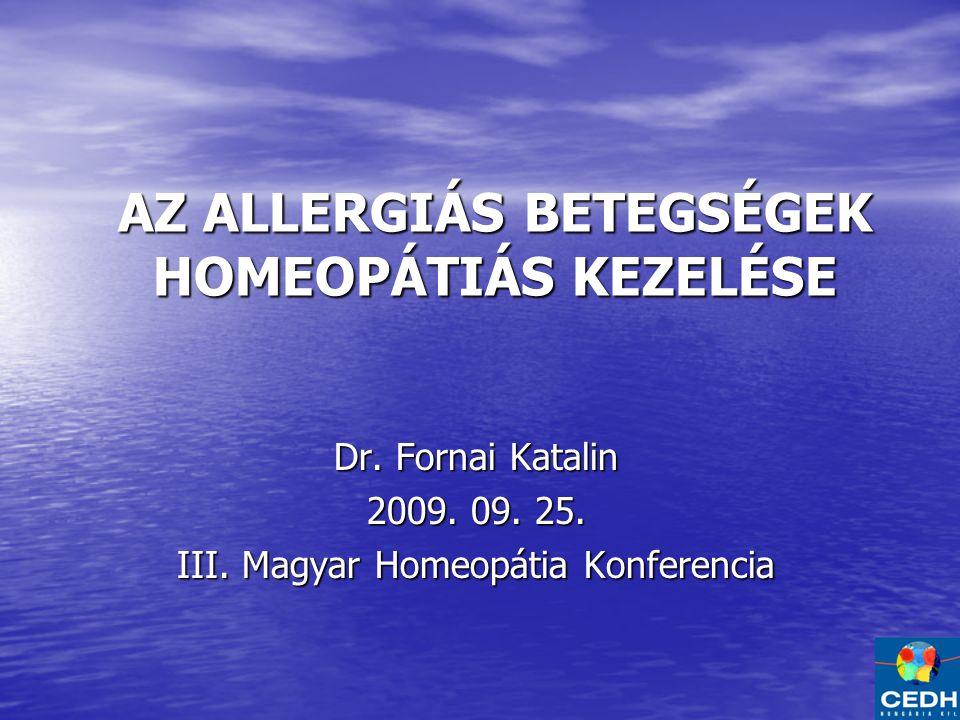 AZ ALLERGIÁS BETEGSÉGEK HOMEOPÁTIÁS KEZELÉSE Dr.Fornai Katalin 2009.